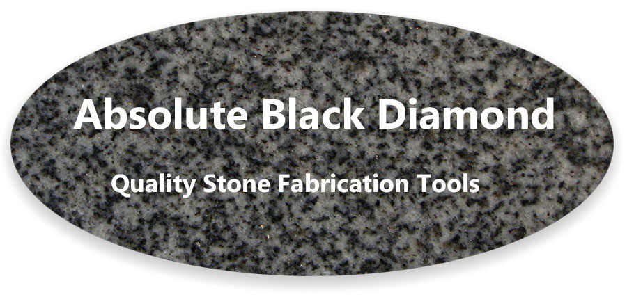 Absolute Black Diamond - Stone fabrication Tools